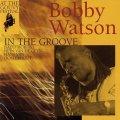 CD  BOBBY WATSON  ボビー・ワトソン /  AT THE GOUVY FESTIVAL- IN THE GROOVE アット・ザ・グヴィー・フェスティバル〜イン・ザ・グルーヴ