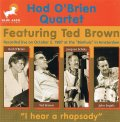 CD HOD O'BRIEN QUARTET FEATURING TED BROWN ホッド・オブライエン・フィーチャリング・テッド・ブラウン /  アイ・ヒア・ア・ラプソディ