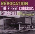 CD ザ・ピエール・クルボワ5/4セクステット / ライヴ・アット・ザ・ビムハウス