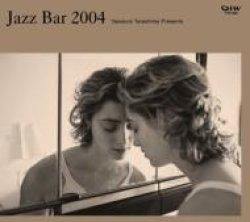 画像1: CD   VA  オムニバス  / 寺島 靖国 プレゼンツ JAZZ BAR 2004