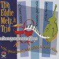 クール&ファンキーな趣味のいいピアノの活躍が絶品の寛ぎセッションCD   EDDIE METZ JR.TRIO +α (エディ・メッツ) / BRIDGING THE GAP