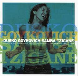 画像1: CD DUSKO GOYKOVICH ダスコ・ゴイコヴィッチ /  サンバ・チガーネ