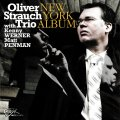 ケニー・ワーナーの伸びやかなメロディストぶりが冴える抒情派ピアノ・トリオの神髄 OLIVER STRAUCH TRIO / NEW YORK ALBUM