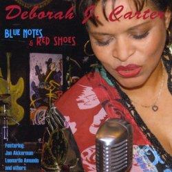 画像1: スッキリ澄みきった清爽ブルージー・テイスティー歌唱 DEBORAH J. CARTER (デボラ・J・カーター) / BLUE NOTES & RED SHOES