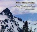 陰影深くニュアンス濃やかなクール・ギターの活躍が絶好調CD!!  TOM WARRINGTON TRIO  トム・ウォリントン  / THE MOUNTAIN