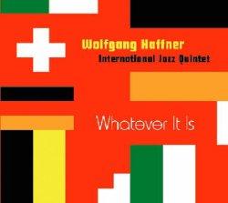 画像1: CD   Wolfgang Haffner International Jazz Quintet ウォルフガング・ハフナー・インターナショナル・ジャズ・クインテット / WHATEVER IT IS