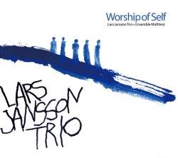 画像1: 意外性満点のエレガントかつシャープな壮麗コンポジション編CD   LARS JANSSON TRIO WITH ENSEMBLE MIDT VEST  ラーシュ・ヤンソン  / WORSHIP OF SELF