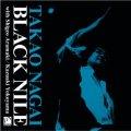CD   永井 隆雄  TAKAO NAGAI  / BLACK NILE