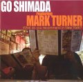 仄暗いサスペンスを孕んだ、クール・フレッシュなメロディアス指向の端麗抒情世界CD     島田 剛 GO SHIMADA featuring MARK TURNER / WHAT DO YOU RECOMMEND IN NEW YORK?