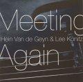 CD HEIN VAN DE GEYN & LEE KONITZ リー・コニッツ〜ハイン・ヴァン・デ・ガイン /  MEETING AGAIN ミーティング・アゲイン