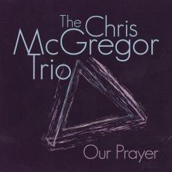画像1: アブストラクトに徹した'69年の鮮烈ピアノ・トリオ編CD !! CHRIS McGREGOR TRIO (クリス・マクレガー) / OUR PRAYER