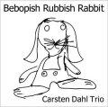 魂のこもった一音一音CD     CARSTEN DAHL  カーステン・ダール TRIO / BEBOPISH RUBBISH RABBIT