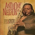 CD 太く重厚に芯の据わったブラック・テイスティーな王道テナー大驀進!! ANTHONY E. NELSON JR. / TESTAMENT ; LIVE AT CECIL'S JAZZ CLUB & RESTAURANT