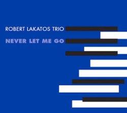 画像1: CD   ROBERT LAKATOS  ロバート・ラカトシュ  / NEVER LET ME GO