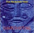 スカッとおおらかに驀進する豪快ホットなブルージー・ピアノ絶好調! CD TIM RICHARDS TRIO ティム・リチャーズ / SHAPESHIFTING