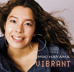 画像1: CD    早間 美紀  MIKI HAYAMA  / VIBRANT  ヴァイブラント