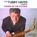 CD   TUBBY  HAYES  タビー・ヘイズ   /   DOWN IN THE VILLAGE  ダウン・イン・ザ・ヴィレッジ