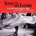 W紙ジャケットCD  CLAUDE WILLIAMSON  クロード・ウィリアムソン・トリオ   /  SONG FOR MY FATHER   ソング・フォー・マイ・ファーザー