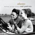 W紙ジャケット仕様CD   NEW YORK TRIO  ニューヨーク・トリオ / オールウェイズ