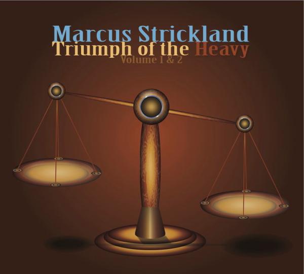 2枚組CD 奔放自在でいて歌心&人情味に揺るぎなしの旨口サックス大奮戦!! MARCUS STRICKLAND マーカス・ストリックランド /  TRIUMPH OF THE HEAVY volume 1 & 2
